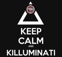 Keep Calm Killuminati by viperbarratt