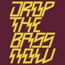Drop The Bass Now (yellow) by DropBass