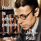 Hell is Other People - Sartre by redandy