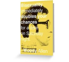 Bisexuality Double Your Chances - Woody Allen Greeting Card