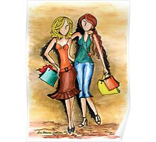 Girls Shopping Day ~ Nothing like a little 'girlfriend time' Poster