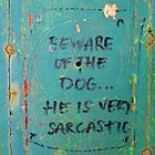 Beware of the Dog by Matthew Floyd