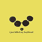 I Just Killed my Boyfriend by dvey93