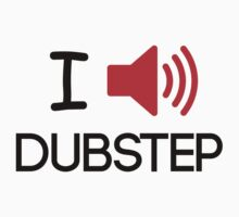 I Heart Dubstep by ScottW93