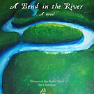 A Bend in the River Book Cover Poster Final by Donnahuntriss