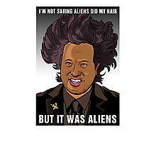 It was aliens.  Photographic Print