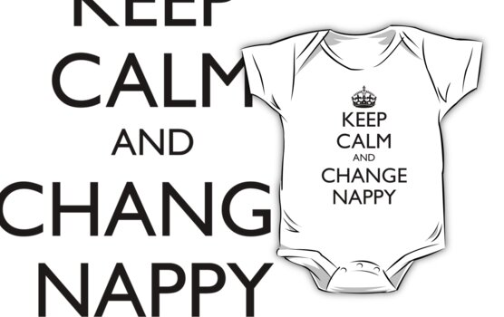 KEEP CALM AND CHANGE NAPPY by fayafshar