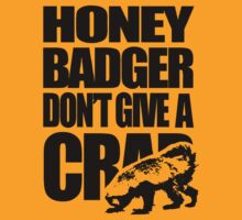 Honey Badger Don't Give A Crap by jezkemp