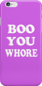 Boo you wh*re by nimbusnought