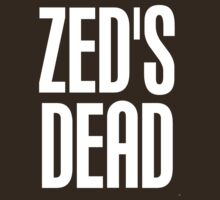 Zed's Dead by shoutitout