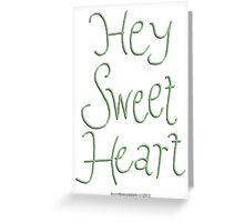 Hey Sweetheart Greeting Card