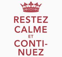 Restez Calme et Continuez by s2ray