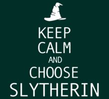 Keep Calm And Choose Slytherin by Leylaaslan