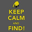 Keep Calm and FIND! by nicwise