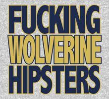f'ing Wolverine Hipsters by nicwise