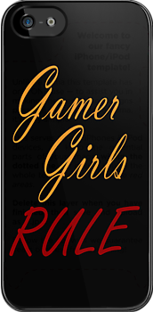 Gamer Girls RULE by Ameda Nowlin