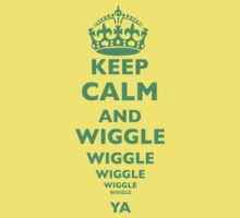 Keep Calm And Wiggle Ya by Leylaaslan