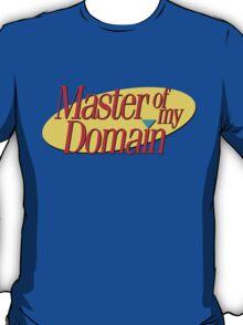 Master of my domain T-Shirt