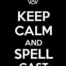 Keep Calm AND Spellcast by tombst0ne