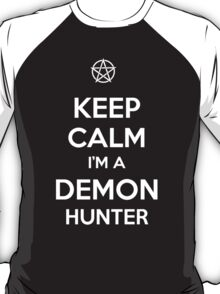 Keep Calm I'm a Demon Hunter T-Shirt