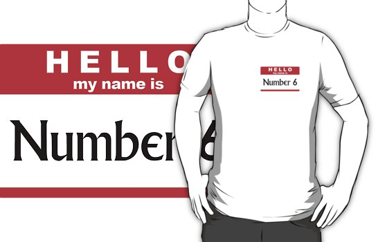 Hello My Name Is Number 6 (The Prisoner) by jezkemp