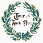 Tour de F*ck You - Euro  by MFBike