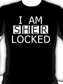 I AM SHER-LOCKED T-Shirt