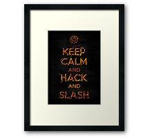 Keep Calm and Hack AND Slash!! Framed Print
