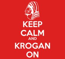 KEEP CALM AND KROGAN ON by ThunderMistress