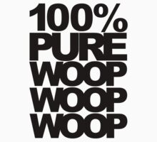 100% Pure Woop Woop Woop (light) by DropBass