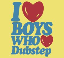 I love boys who love dubstep (blue) by DropBass