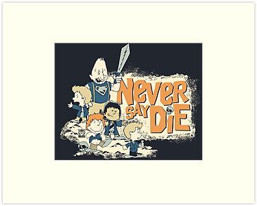 NEVER SAY DIE! by BraveAnderson