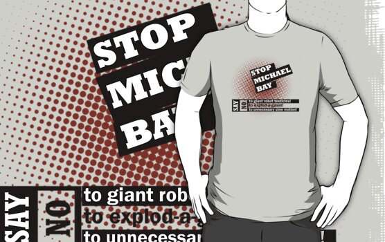 Stop Michael Bay! by scribblechap