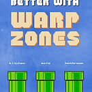 Life would be better with... Warp Zones! by thehookshot