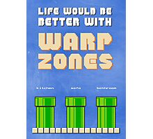 Life would be better with... Warp Zones! Photographic Print