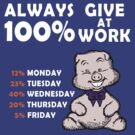 Always Give 100% At Work by Vojin Stanic