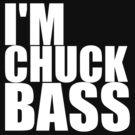 I'm Chuck Bass by yeahshirts