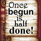 Once begun is half done by Shirley Hudson