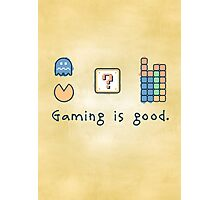 Gaming is good. Photographic Print