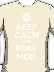Keep Calm and Poké Mon T-Shirt