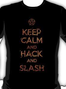 Keep Calm and Hack AND Slash!! T-Shirt