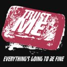 Trust Me by anfa