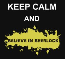 Keep Calm and Believe in Sherlock by jem16