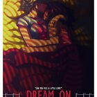Dream On Poster by patronustrip