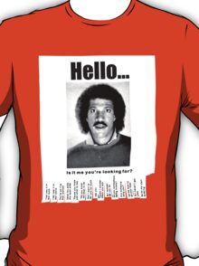 Hello...Is it me you're looking for? T-Shirt