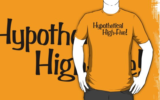 Hypothetical High-Five! by Ashton Bancroft