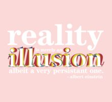 Einstein - Reality is merely an illusion Kids Clothes