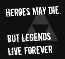 Heroes May Die (White Text) by StillLoading