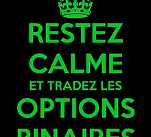 Restez Calme et Tradez les Options Binaires by Binary-Options