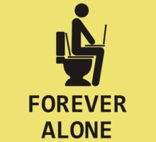 Forever alone ( very isolated version ) by karlangas
